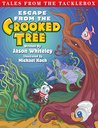 Escape From the Crooked Tree (Tales From the Tacklebox #1)