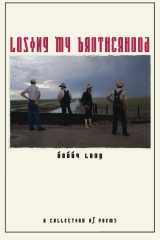 Losing My Brotherhood - a collection of poems by Bobby Long