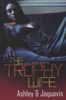The Trophy Wife by Ashley Antoinette