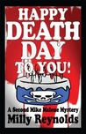 Happy Deathday to You (The Mike Malone Mysteries Book 2)