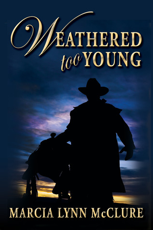 Weathered Too Young by Marcia Lynn McClure