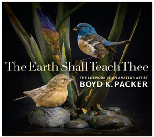 The Earth Shall Teach Thee: The Lifework of an Amateur Artist
