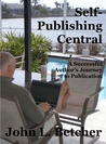 Self-Publishing Central - A Successful Author's Journey to Publication