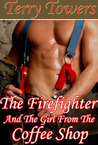 The firefighter and the girl from the coffee shop (Coffee Shop Girls, #5)