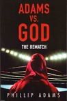 Adams Vs. God: The Rematch