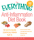 The Everything Anti-Inflammation Diet Book: The easy-to-follow, scientifically-proven plan to  Reverse and prevent disease   Lose weight and increase energy   Slow signs of aging   Live pain-free
