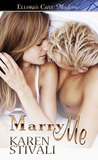 Marry Me by Karen Stivali