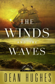 The Winds and the Waves by Dean Hughes