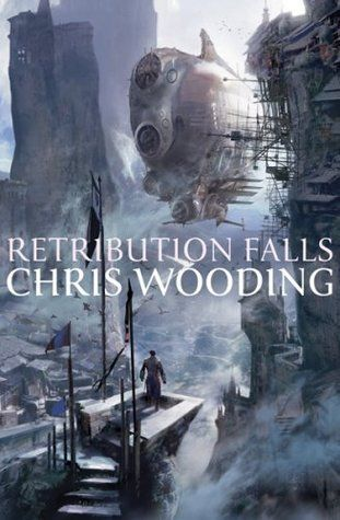 Retribution Falls by Chris Wooding