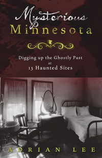 Mysterious Minnesota by Adrian Lee