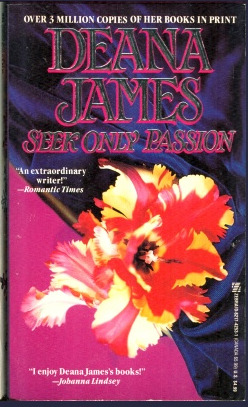 Seek Only Passion by Deana James