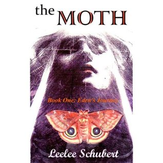 The Moth: Book One--Eden's Journey