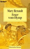 Feuer vom Olymp by Mary Renault