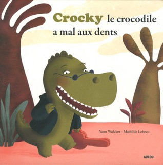 Crocky le crocodile a mal aux dents