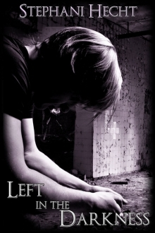 Left in the Darkness by Stephani Hecht