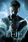 Leif by Abbi Glines