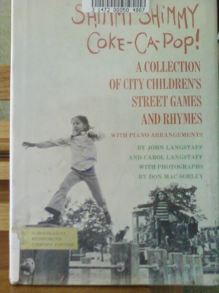 Shimmy Shimmy Coke-CA-Pop!: A Collection of City Children's Street Games and Rhymes