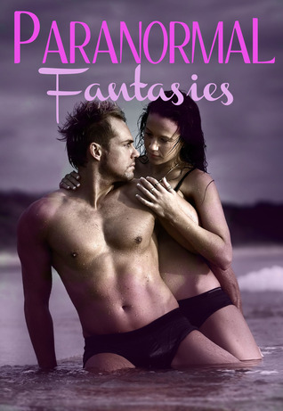 Paranormal Fantasies by Annabel Bastione