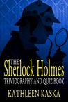 The Sherlock Holmes Triviography and Quiz Book