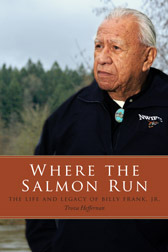 Where the Salmon Run: The Life and Legacy of Billy Frank Jr.