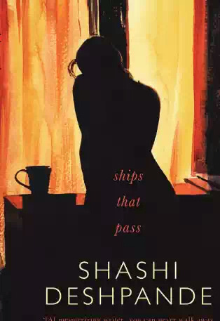 Ships That Pass by Shashi Deshpande