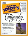 The Complete Idiot's Guide to Calligraphy: CIG to Calligraphy