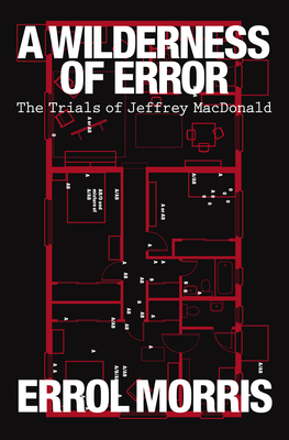 A Wilderness of Error by Errol Morris