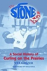 The Stone Age: A Social History of Curling on the Prairies