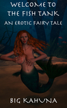 Welcome to the Fish Tank: An Erotic Fairy Tale