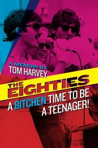 The Eighties: A Bitchen Time To Be a Teenager!
