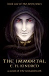 The Immortal: A Novel of The Somadàrsath (The Seven Wars, #1)
