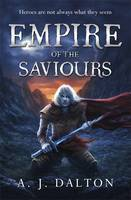 Empire of the Saviours (Chronicles of a Cosmic Warlord, #1)