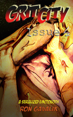 Grit City, Issue #4 by Ron Gavalik