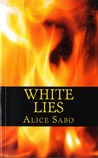 White Lies by Alice Sabo
