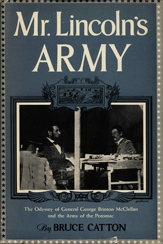 Mr. Lincoln's Army (Army of the Potomac #1)  - Bruce Catton