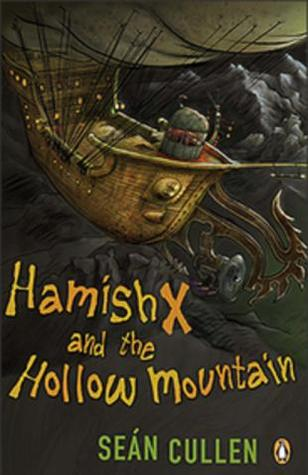 Hamish X and the Hollow Mountain by Seán Cullen