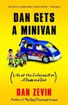 Dan Gets a Minivan: Life at the Intersection of Dude and Dad