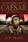 Marching With Caesar by R.W. Peake