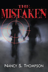 The Mistaken by Nancy S.  Thompson