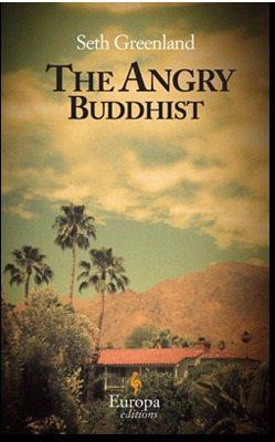 The Angry Buddhist by Seth Greenland
