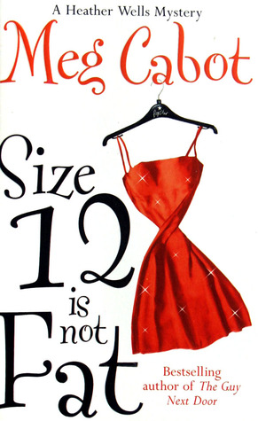 Size 12 Is Not Fat by Meg Cabot