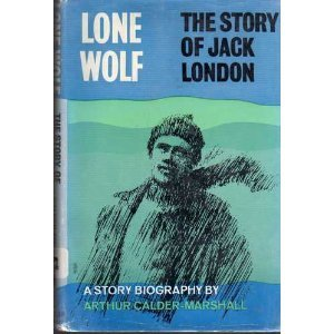 Lone Wolf: The Story of Jack London