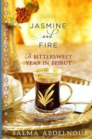 Jasmine and Fire: A Bittersweet Year in Beirut