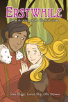 Erstwhile: From the Tales of the Brothers Grimm (Erstwhile #1)