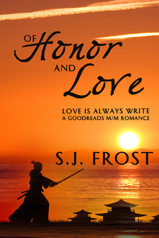 Of Honor and Love by S.J. Frost