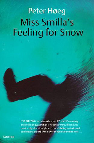 Miss Smilla's Feeling for Snow by Peter Høeg