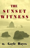 The Sunset Witness by Gayle Hayes