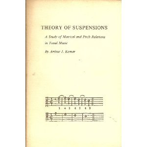 Theory of Suspensions: A Study of Metrical and Pitch Relations in Tonal Music