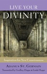 Live Your Divinity by Geoffrey Hoppe