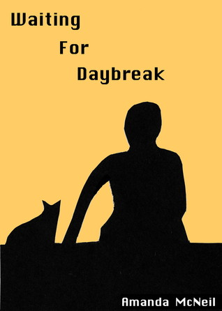 Waiting For Daybreak by Amanda McNeil